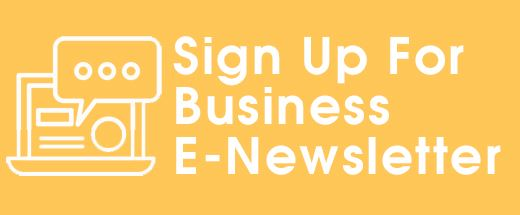 Sign Up for Business E-Newsletter Opens in new window